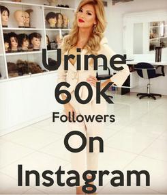 Poster: Urime 60K Followers On Instagram