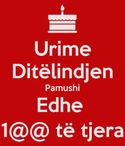 Poster: Urime Ditëlindjen Pamushi Edhe  1@@ të tjera