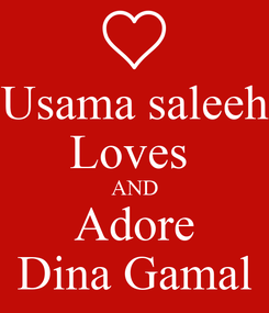 Poster: Usama saleeh Loves  AND Adore Dina Gamal