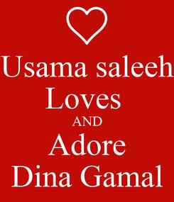 Poster: Usama saleeh Loves  AND Adore Dina Gamal