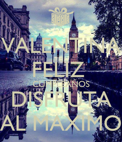 Poster: VALENTINA FELIZ  CUMPLEAÑOS DISFRUTA AL MAXIMO