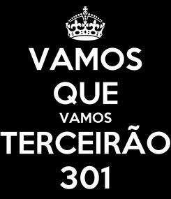 Poster: VAMOS QUE VAMOS TERCEIRÃO 301