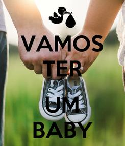 Poster: VAMOS TER  UM BABY