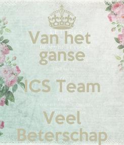 Poster: Van het  ganse ICS Team Veel Beterschap