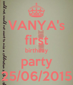 Poster: VANYA's first birthday party 25/06/2015