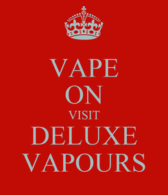 Poster: VAPE ON VISIT DELUXE VAPOURS
