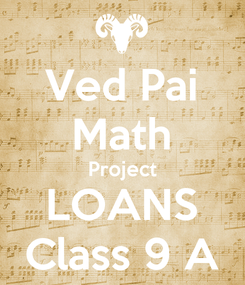 Poster: Ved Pai Math Project LOANS Class 9 A