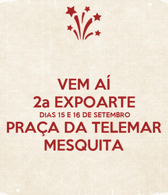 Poster: VEM AÍ 2a EXPOARTE DIAS 15 E 16 DE SETEMBRO PRAÇA DA TELEMAR MESQUITA