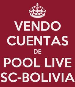 Poster: VENDO CUENTAS DE POOL LIVE SC-BOLIVIA