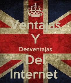 Poster: Ventajas Y Desventajas Del Internet