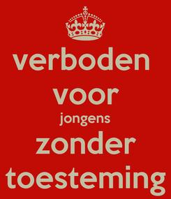 Poster: verboden  voor jongens zonder toesteming