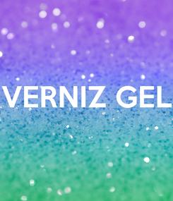 Poster:  VERNIZ GEL