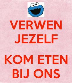 Poster: VERWEN JEZELF  KOM ETEN BIJ ONS