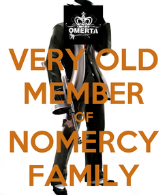 Poster: VERY OLD MEMBER OF NOMERCY FAMILY