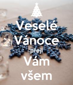 Poster: Veselé Vánoce přeji Vám všem