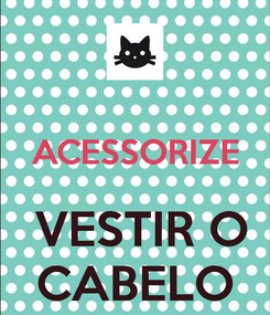 Poster:     VESTIR O CABELO