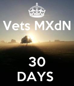 Poster: Vets MXdN   30 DAYS