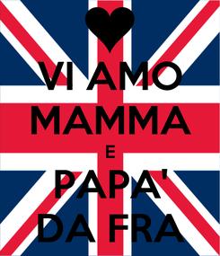 Poster: VI AMO MAMMA E PAPA' DA FRA