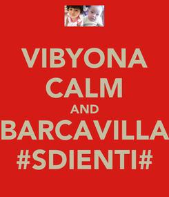 Poster: VIBYONA CALM AND BARCAVILLA #SDIENTI#