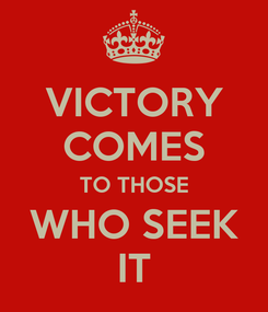 Poster: VICTORY COMES TO THOSE WHO SEEK IT
