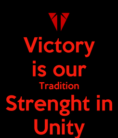 Poster: Victory is our Tradition Strenght in Unity