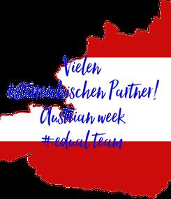 Poster: Vielen  österreichischen Partner! Austrian week  #edual team