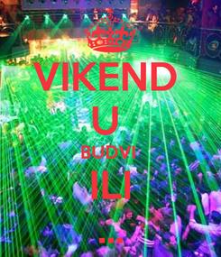 Poster: VIKEND  U  BUDVI  ILI ...