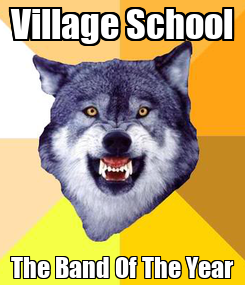 Poster: Village School The Band Of The Year