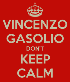 Poster: VINCENZO GASOLIO DON'T KEEP CALM