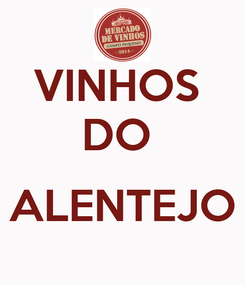 Poster: VINHOS  DO   ALENTEJO