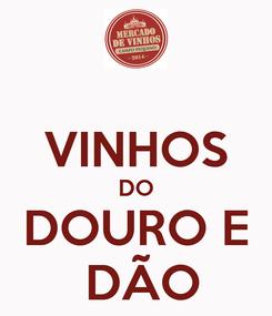 Poster:  VINHOS DO DOURO E  DÃO