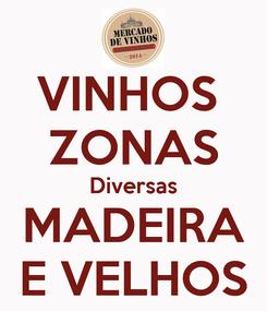 Poster: VINHOS  ZONAS Diversas MADEIRA E VELHOS