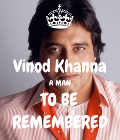 Poster:  Vinod Khanna A MAN TO BE REMEMBERED