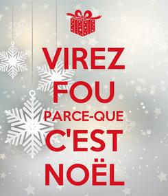 Poster: VIREZ FOU PARCE-QUE C'EST NOËL