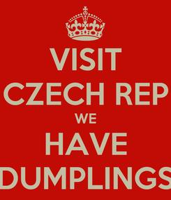 Poster: VISIT CZECH REP WE HAVE DUMPLINGS