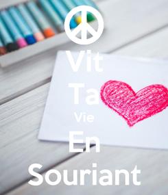 Poster: Vit Ta Vie En Souriant