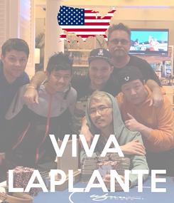 Poster:    VIVA LAPLANTE