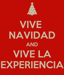 Poster: VIVE  NAVIDAD AND VIVE LA EXPERIENCIA