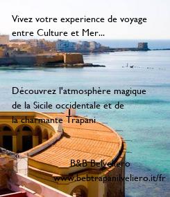 Poster: Vivez votre experience de voyage entre Culture et Mer...    Découvrez l'atmosphère magique de la Sicile occidentale et de la charmante Trapani