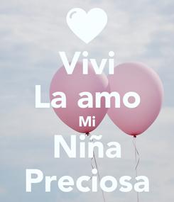 Poster: Vivi La amo Mi Niña Preciosa