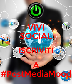 Poster: VIVI SOCIAL ISCRIVITI A #PostMediaMood