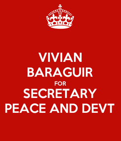 Poster: VIVIAN BARAGUIR FOR SECRETARY PEACE AND DEVT