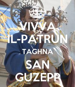 Poster: VIVVA IL-PATRUN TAGHNA SAN GUZEPP