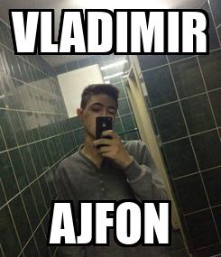 Poster: VLADIMIR AJFON