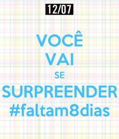 Poster: VOCÊ VAI SE SURPREENDER #faltam8dias