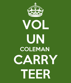 Poster: VOL UN COLEMAN  CARRY TEER
