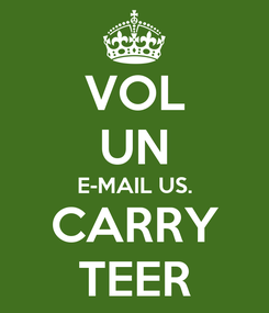 Poster: VOL UN E-MAIL US. CARRY TEER