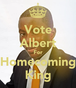 Poster: Vote Albert For Homecoming King