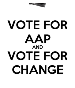 Poster: VOTE FOR AAP AND VOTE FOR CHANGE