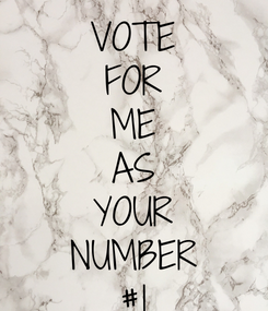 Poster: VOTE FOR ME AS YOUR NUMBER #1